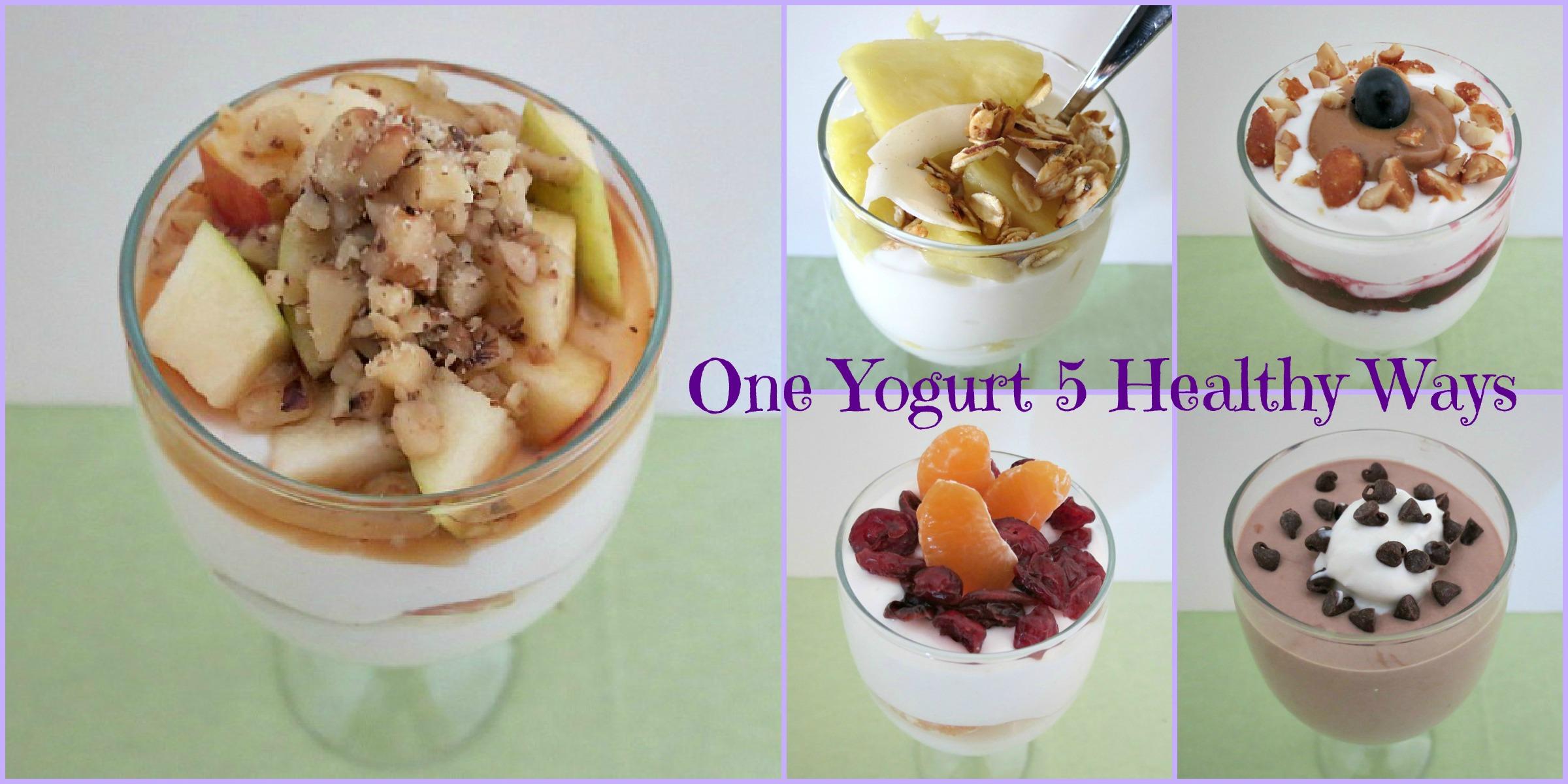 My love of Yogurt - One Yogurt 5 Ways!